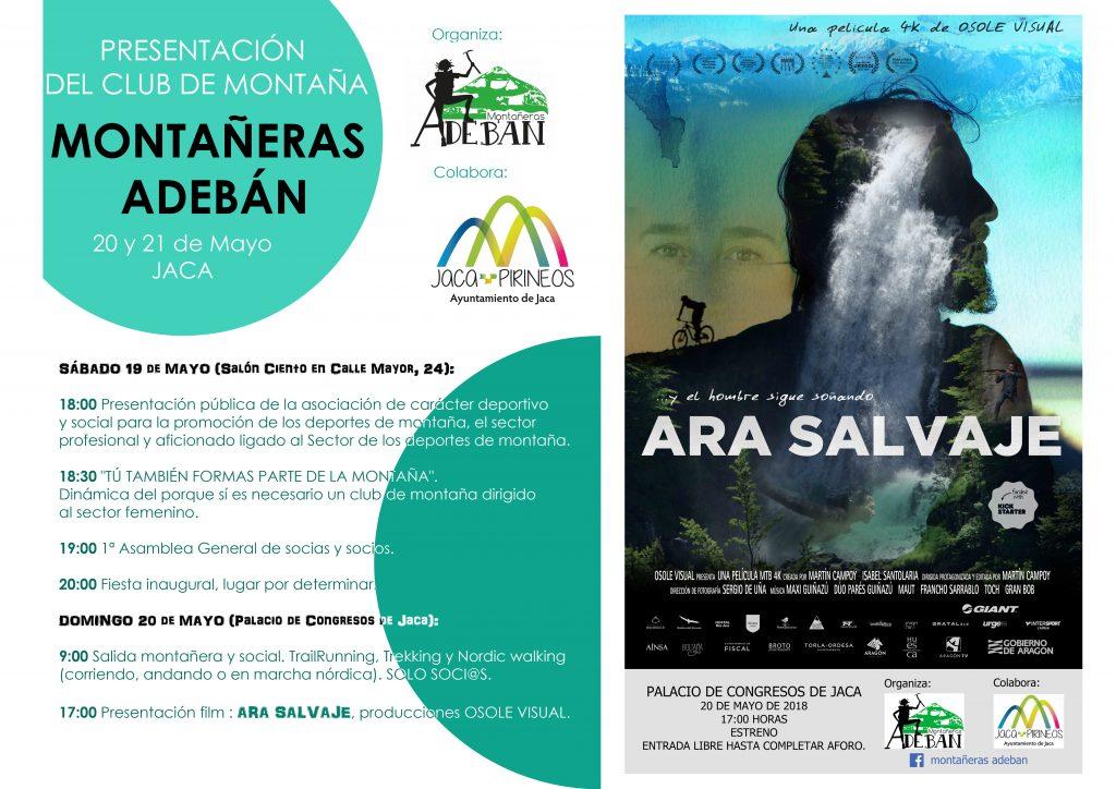 El próximo fin de semana tendrá lugar la inauguración de la Asociación deportiva Montañeras Adebán, con presentación pública, actividad montañera y proyección del film Ara Salvaje ,de Osole Visual.